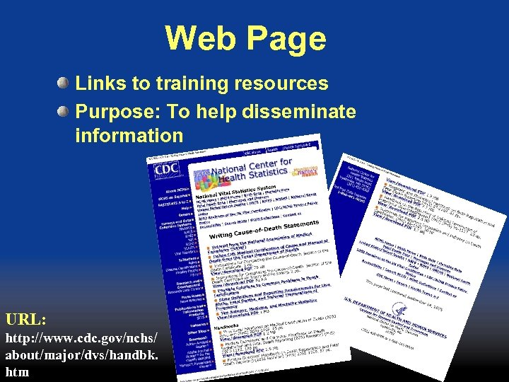 Web Page Links to training resources Purpose: To help disseminate information URL: http: //www.