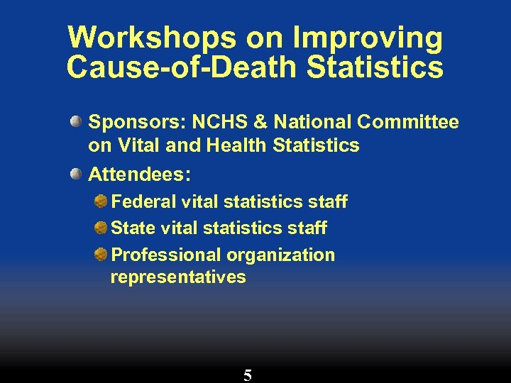 Workshops on Improving Cause-of-Death Statistics Sponsors: NCHS & National Committee on Vital and Health