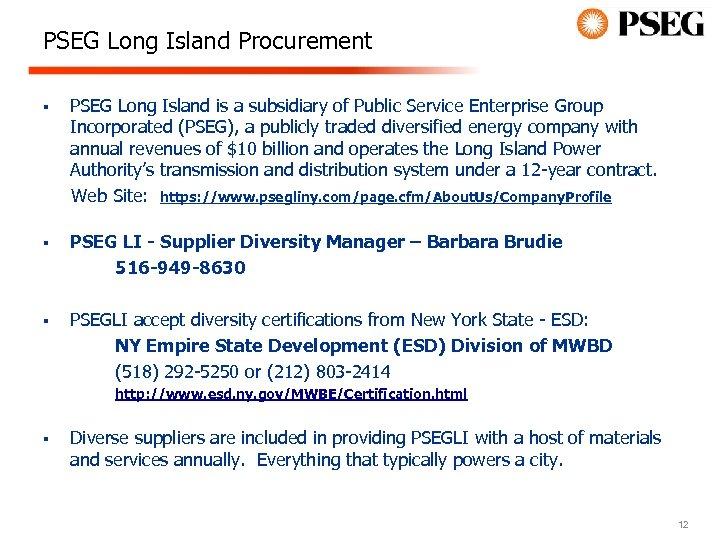 PSEG Long Island Procurement PSEG Long Island is a subsidiary of Public Service Enterprise