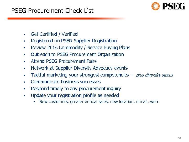 PSEG Procurement Check List § § § § § Get Certified / Verified Registered