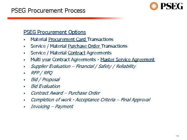 PSEG Procurement Process PSEG Procurement Options § § § Material Procurement Card Transactions Service