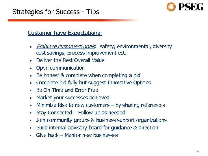 Strategies for Success - Tips Customer have Expectations: • • • § § Embrace