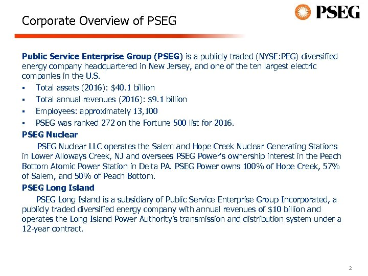 Corporate Overview of PSEG Public Service Enterprise Group (PSEG) is a publicly traded (NYSE:
