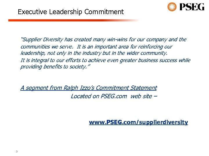 """Executive Leadership Commitment """"Supplier Diversity has created many win-wins for our company and the"""