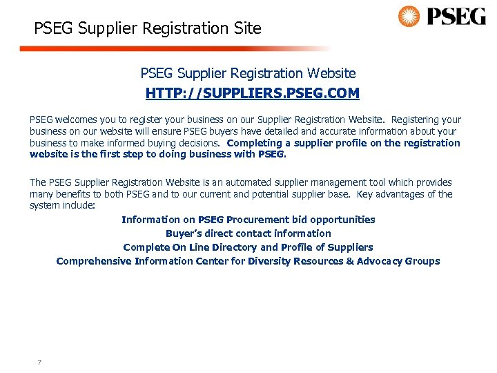 PSEG Supplier Registration Site PSEG Supplier Registration Website HTTP: //SUPPLIERS. PSEG. COM PSEG welcomes