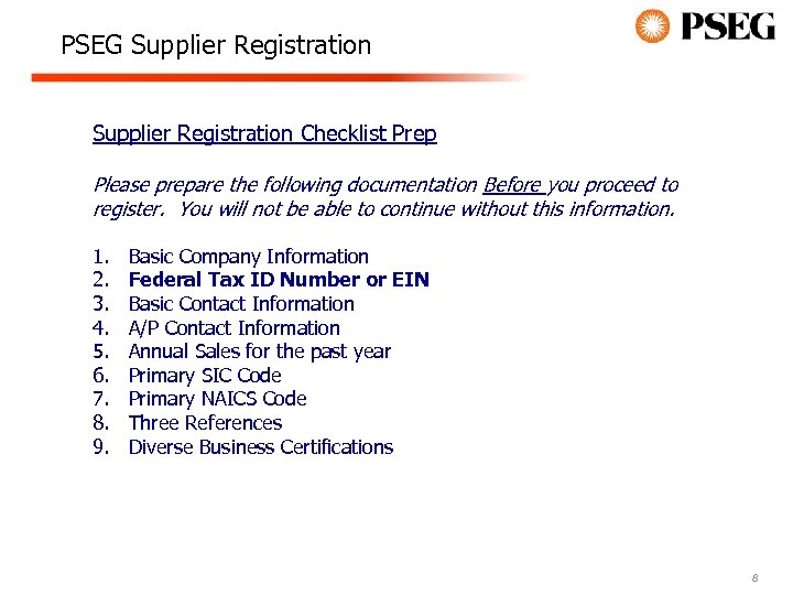 PSEG Supplier Registration Checklist Prep Please prepare the following documentation Before you proceed to