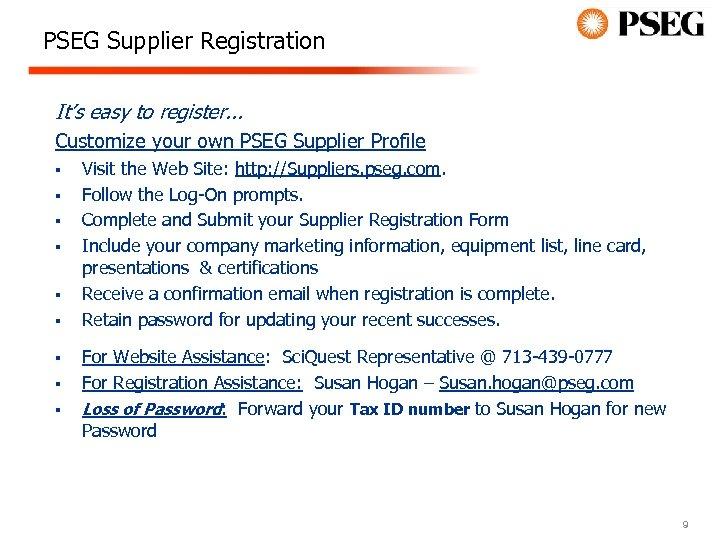 PSEG Supplier Registration It's easy to register. . . Customize your own PSEG Supplier