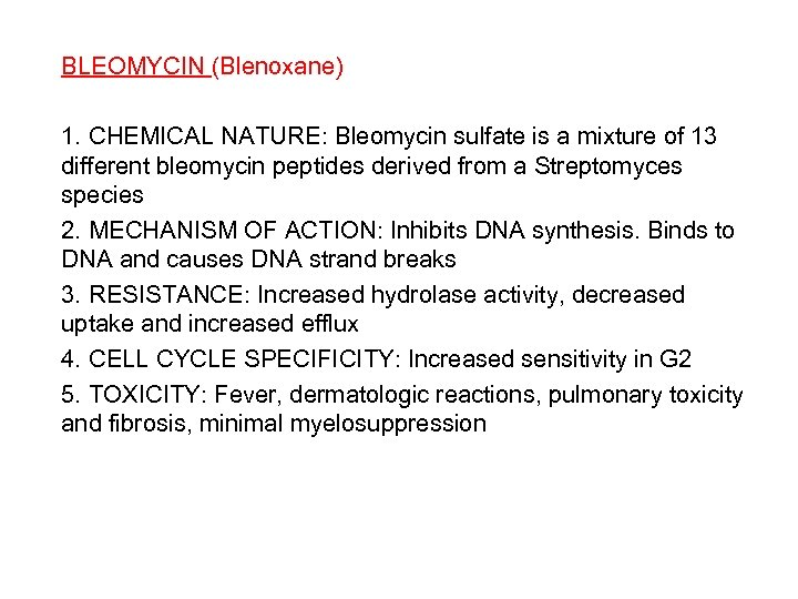 BLEOMYCIN (Blenoxane) 1. CHEMICAL NATURE: Bleomycin sulfate is a mixture of 13 different bleomycin