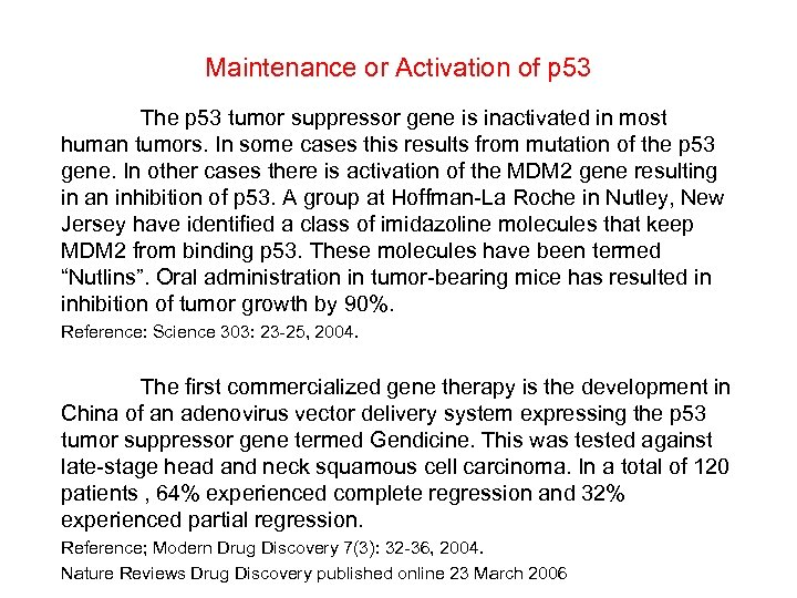 Maintenance or Activation of p 53 The p 53 tumor suppressor gene is inactivated