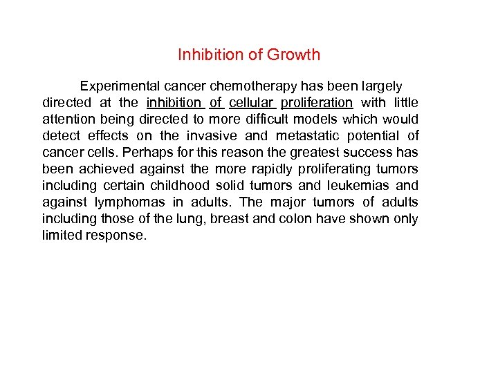 Inhibition of Growth Experimental cancer chemotherapy has been largely directed at the inhibition of
