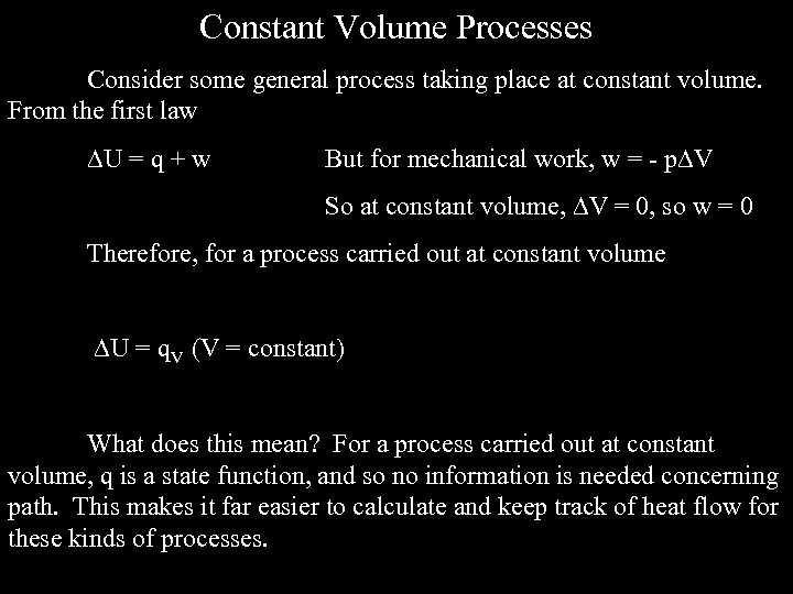 Constant Volume Processes Consider some general process taking place at constant volume. From the