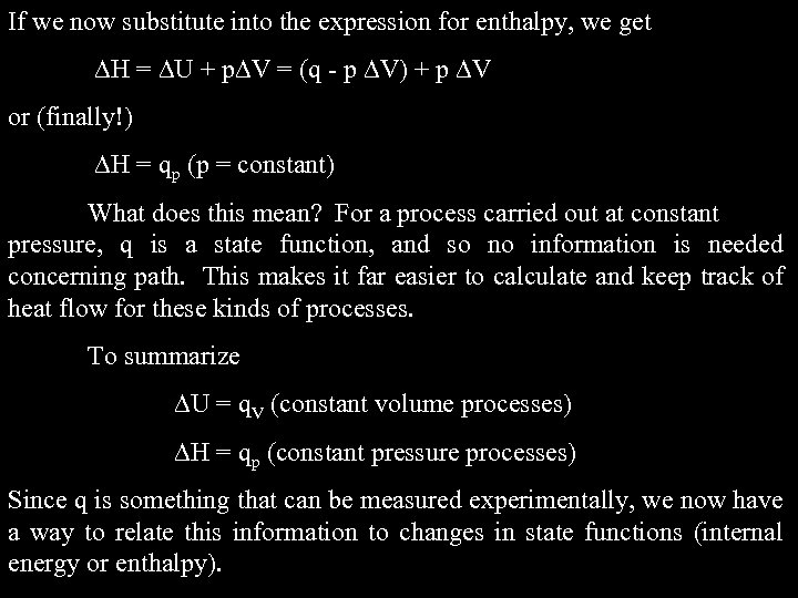 If we now substitute into the expression for enthalpy, we get H = U