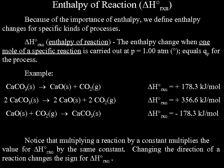 Enthalpy of Reaction ( H rxn) Because of the importance of enthalpy, we define