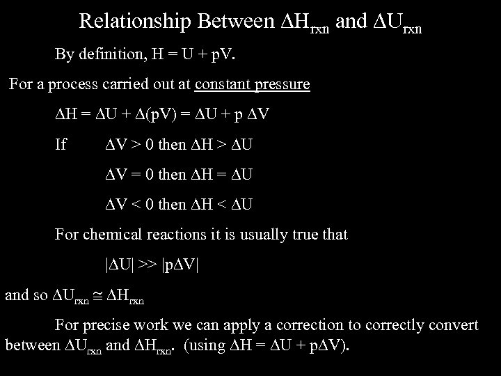 Relationship Between Hrxn and Urxn By definition, H = U + p. V. For