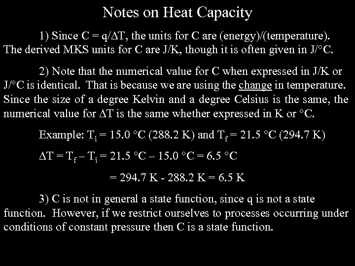 Notes on Heat Capacity 1) Since C = q/ T, the units for C