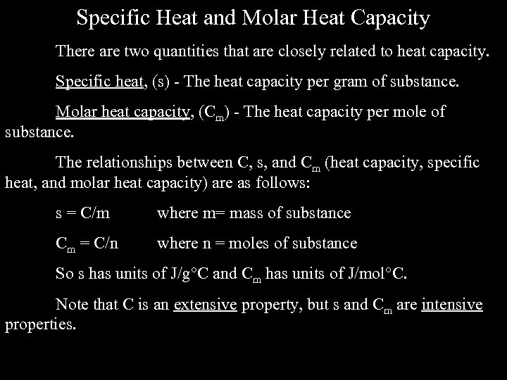 Specific Heat and Molar Heat Capacity There are two quantities that are closely related