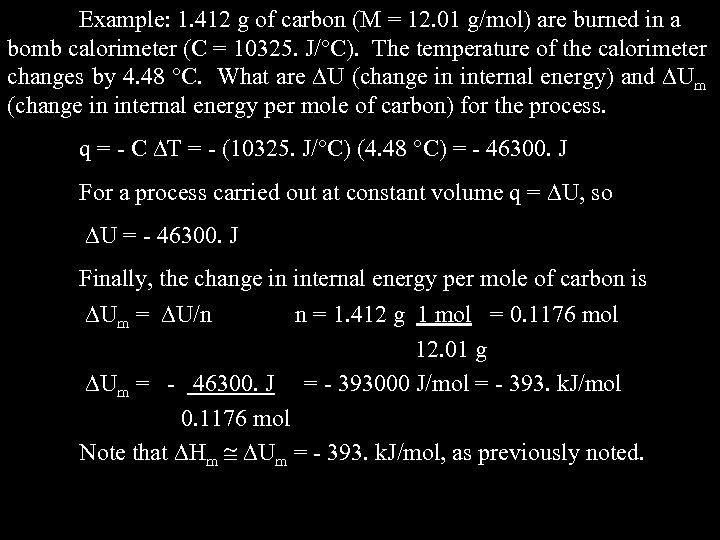 Example: 1. 412 g of carbon (M = 12. 01 g/mol) are burned in