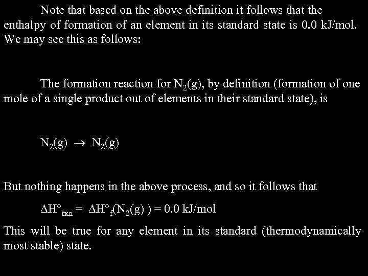 Note that based on the above definition it follows that the enthalpy of formation