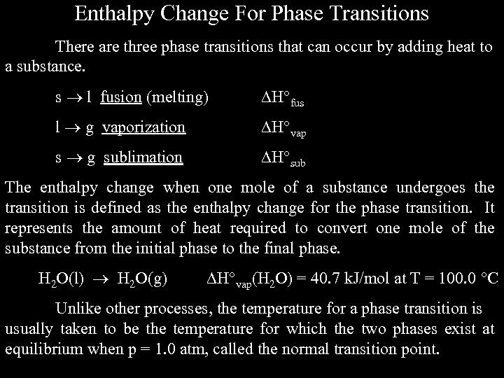 Enthalpy Change For Phase Transitions There are three phase transitions that can occur by