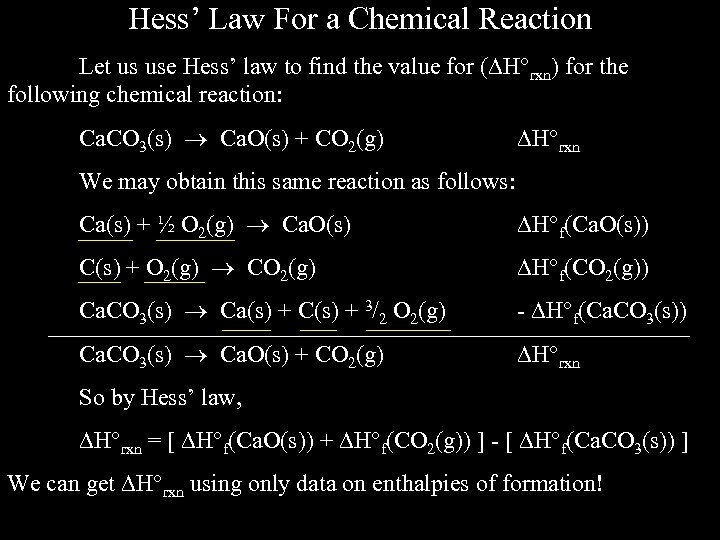 Hess' Law For a Chemical Reaction Let us use Hess' law to find the