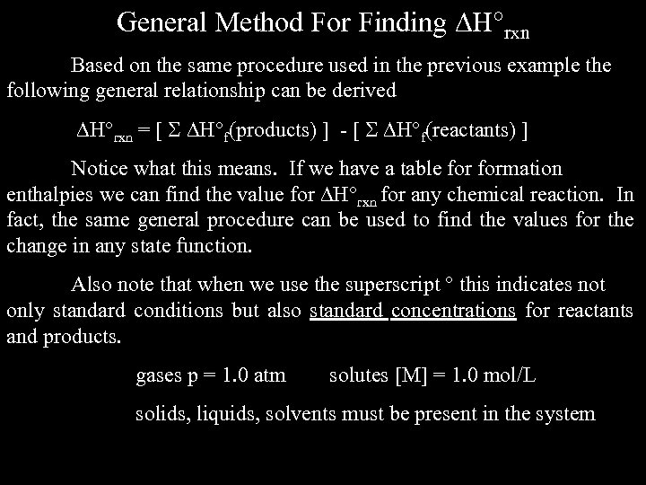 General Method For Finding H rxn Based on the same procedure used in the