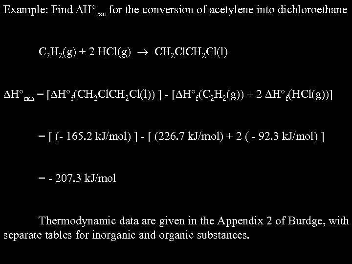 Example: Find H rxn for the conversion of acetylene into dichloroethane C 2 H