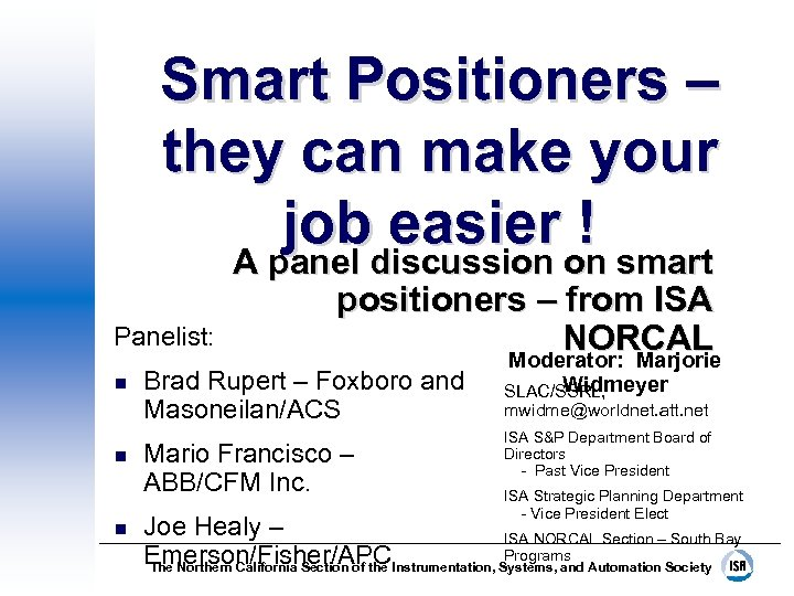Smart Positioners – they can make your job easier ! A panel discussion on