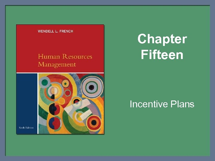 Chapter Fifteen Incentive Plans