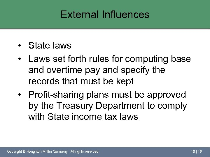 External Influences • State laws • Laws set forth rules for computing base and