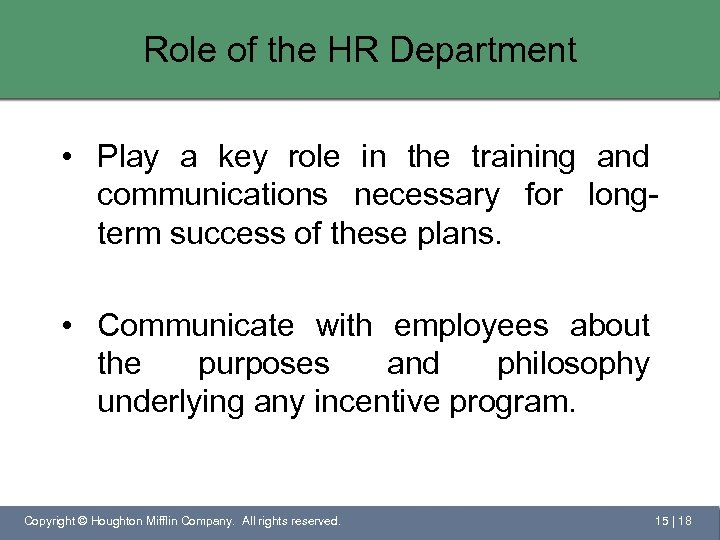 Role of the HR Department • Play a key role in the training and