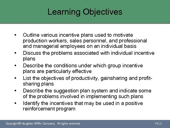 Learning Objectives • • • Outline various incentive plans used to motivate production workers,