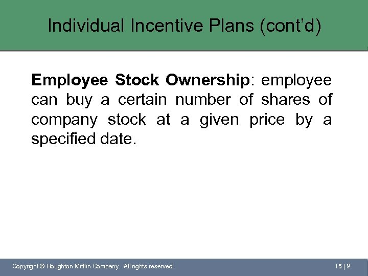 Individual Incentive Plans (cont'd) Employee Stock Ownership: employee can buy a certain number of