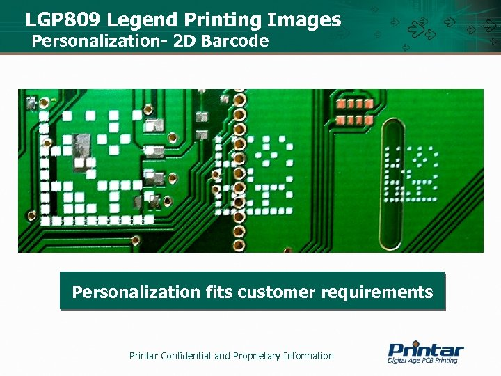 LGP 809 Legend Printing Images Personalization- 2 D Barcode Personalization fits customer requirements Printar