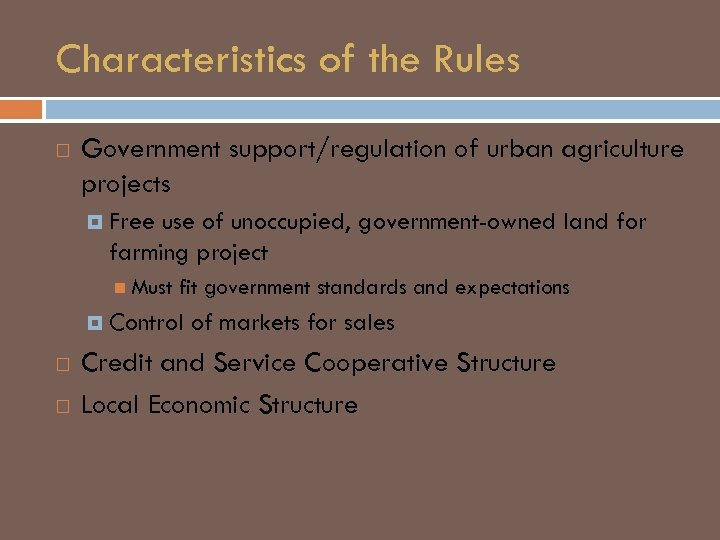 Characteristics of the Rules Government support/regulation of urban agriculture projects Free use of unoccupied,