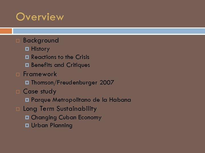 Overview Background History Reactions to the Crisis Benefits and Critiques Framework Case study Thomson/Freudenburger
