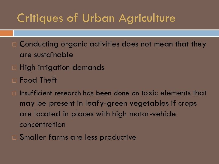 Critiques of Urban Agriculture Conducting organic activities does not mean that they are sustainable