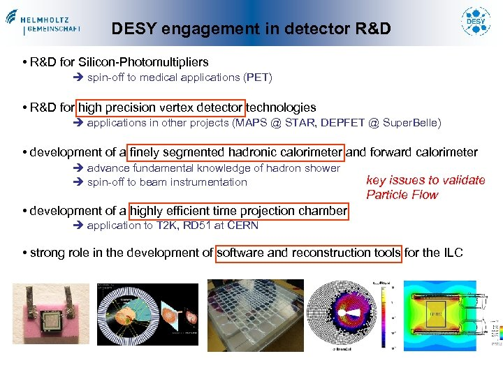 DESY engagement in detector R&D • R&D for Silicon-Photomultipliers spin-off to medical applications (PET)