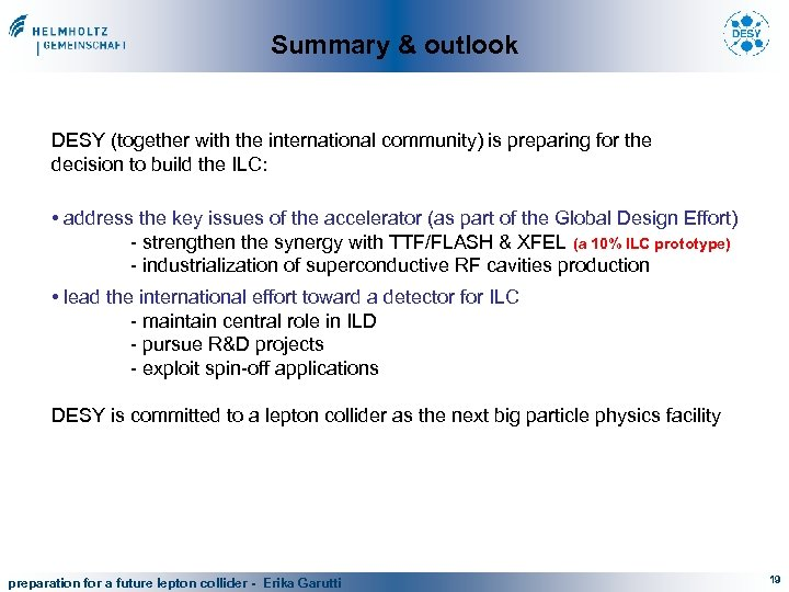 Summary & outlook DESY (together with the international community) is preparing for the decision