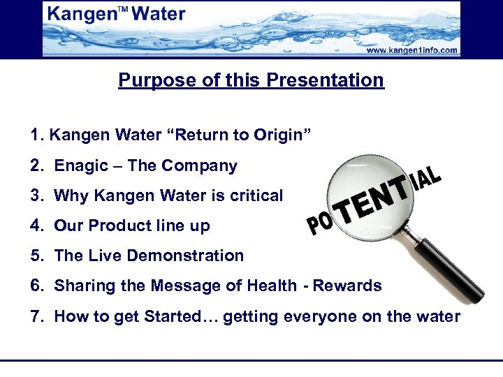 "Purpose of this Presentation 1. Kangen Water ""Return to Origin"" 2. Enagic – The"
