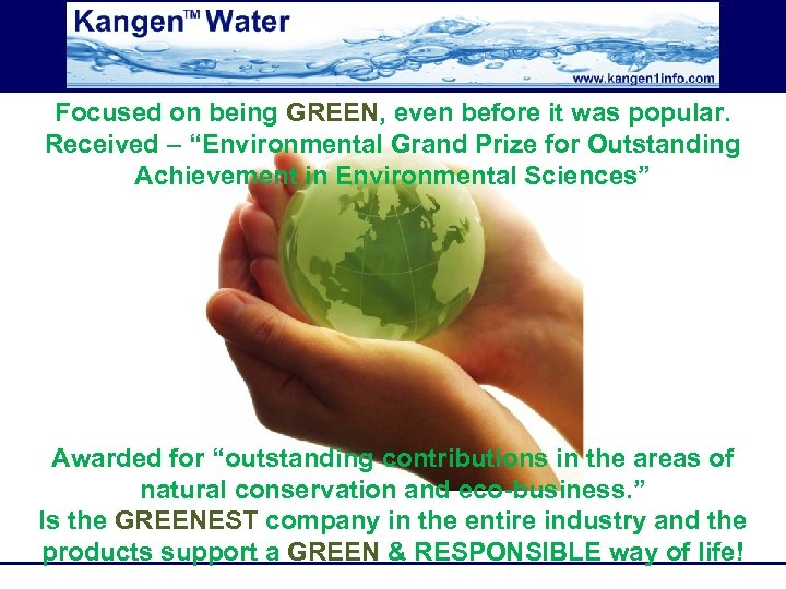 """Focused on being GREEN, even before it was popular. Received – """"Environmental Grand Prize"""