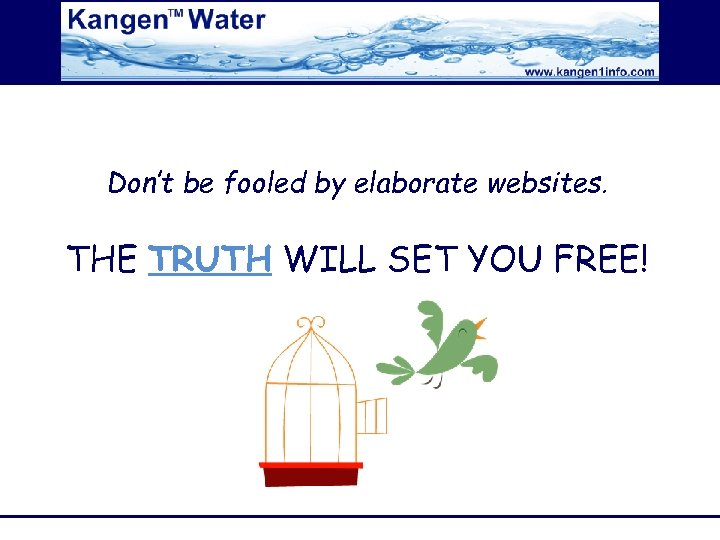 Don't be fooled by elaborate websites. THE TRUTH WILL SET YOU FREE!