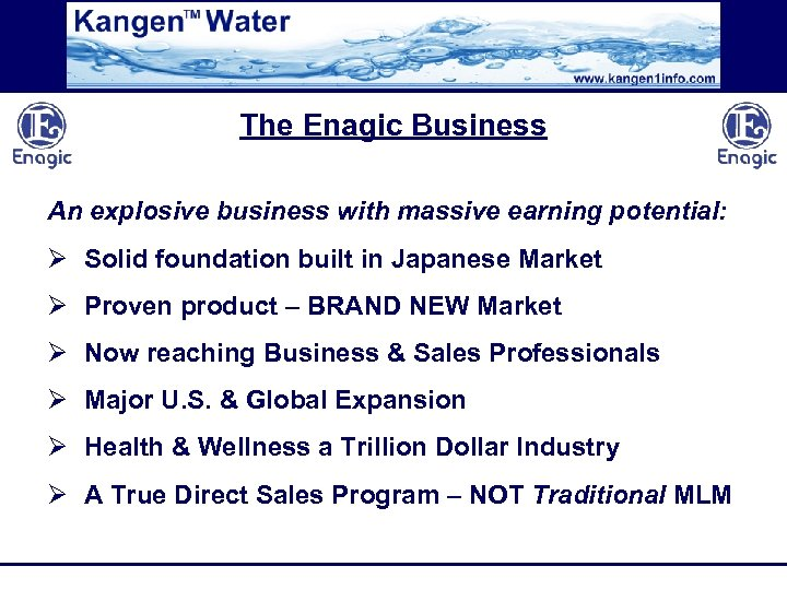 The Enagic Business An explosive business with massive earning potential: Ø Solid foundation built