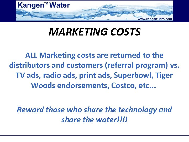 MARKETING COSTS ALL Marketing costs are returned to the distributors and customers (referral program)