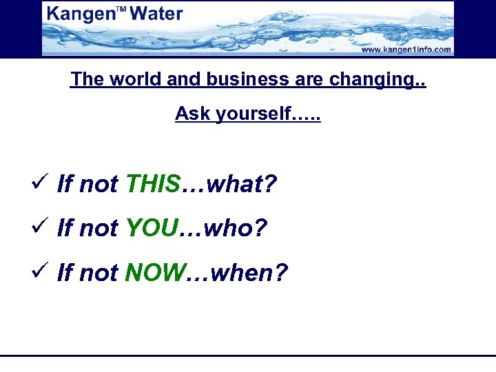 The world and business are changing. . Ask yourself…. . ü If not THIS…what?