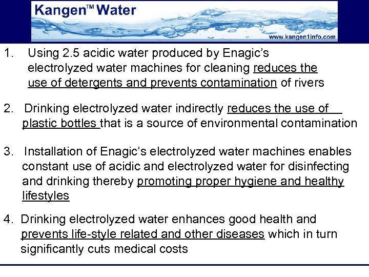 1. Using 2. 5 acidic water produced by Enagic's electrolyzed water machines for cleaning
