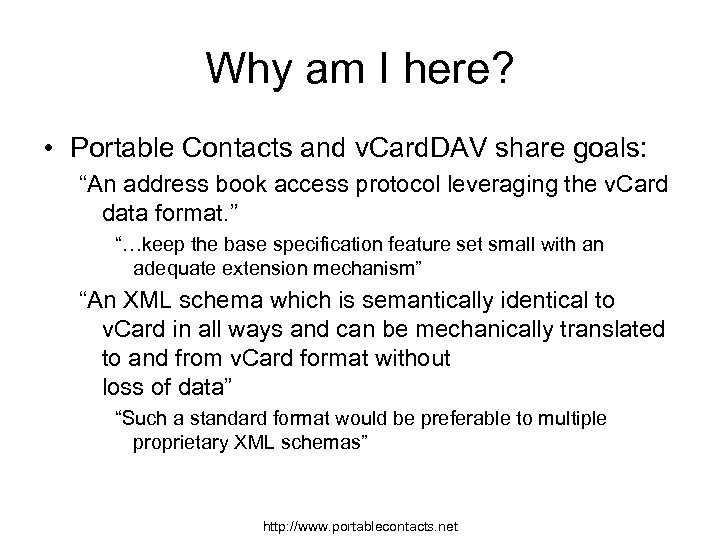 "Why am I here? • Portable Contacts and v. Card. DAV share goals: ""An"