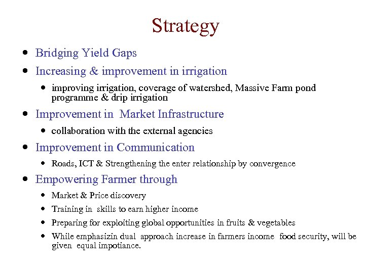 Strategy Bridging Yield Gaps Increasing & improvement in irrigation improving irrigation, coverage of watershed,