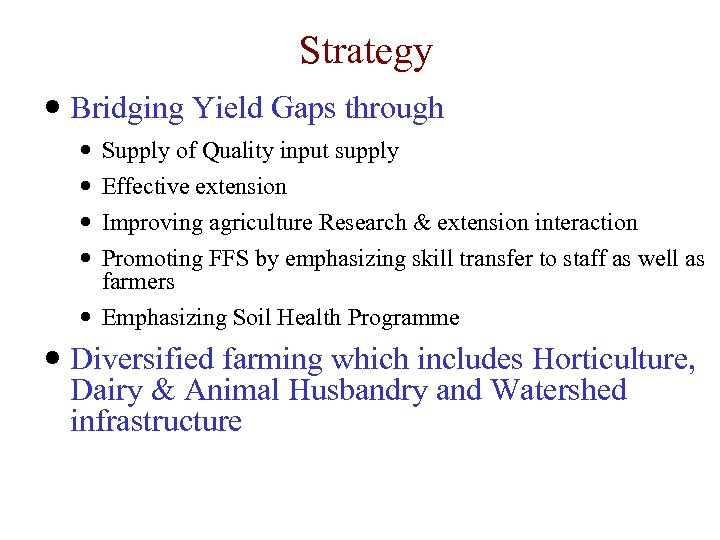 Strategy Bridging Yield Gaps through Supply of Quality input supply Effective extension Improving agriculture