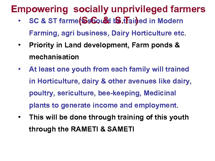 Empowering socially unprivileged farmers • SC & ST farmers should be trained in Modern