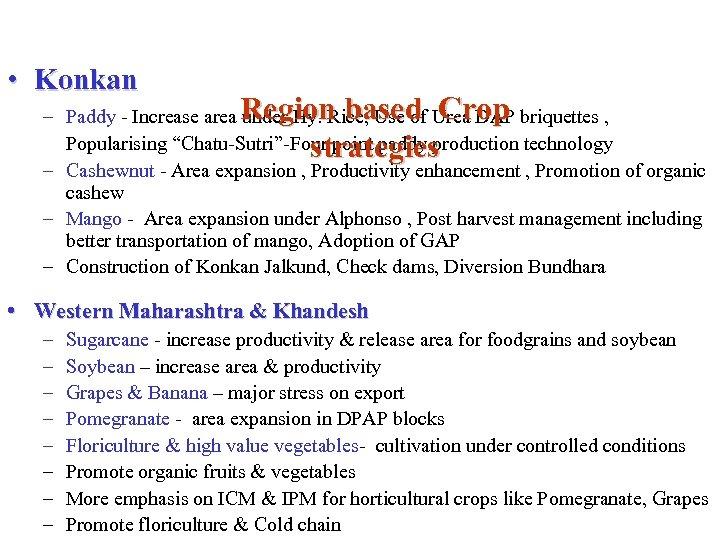 • Konkan – Paddy - Increase area Region based Crop briquettes , under